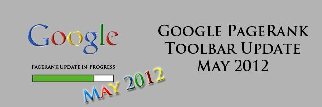 Google PageRank Toolbar Update May 2012